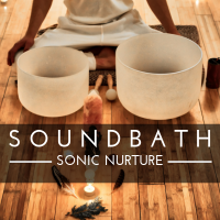 Sonic Nurture: Sound Bath