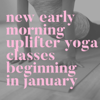 Early Morning Uplifter Yoga Classes