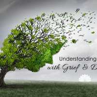 Understanding & Dealing with: Grief & Depression