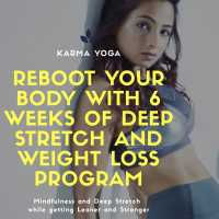New Yoga Sessions for Deep Stretch, Weight Loss and Stress Reduction