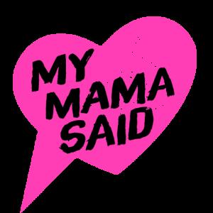My Mama Said logo