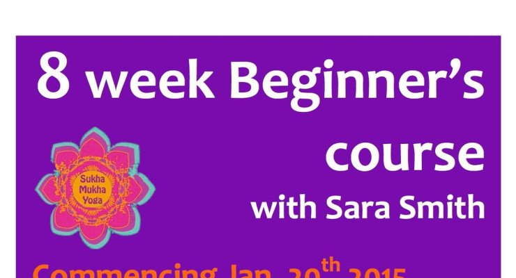 8 week Beginner's Course - with Sara Smith