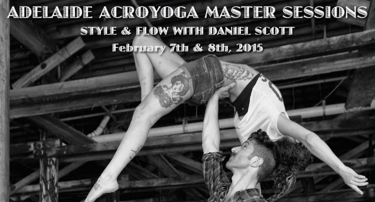 ADELAIDE ACROYOGA MASTER SESSIONS: Style & Flow with Daniel Scott