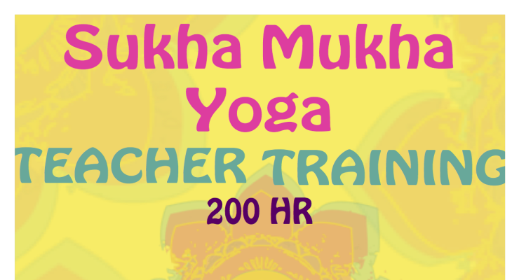 Sukha Mukha Yoga's 5 Month Weekly Teacher Training on Thursdays - Next round commencing June 6th 2013