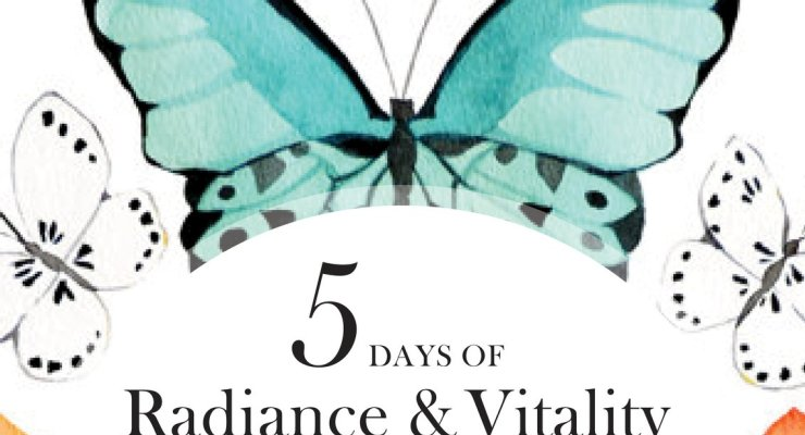 5 days of Radiance & Vitality