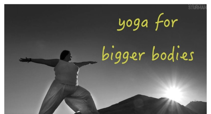 Yoga for Bigger Bodies