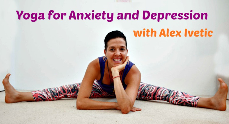 Yoga for Anxiety & Depression with Alex Ivetic