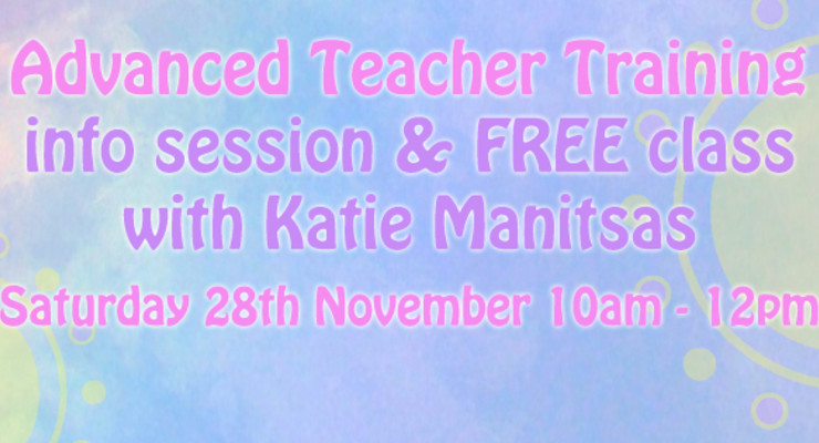 Advanced Teacher Training Info Session and FREE class with Katie Manitsas