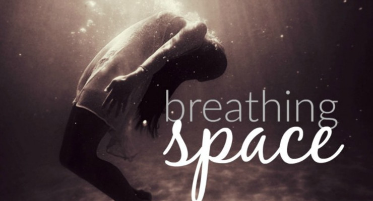 make some breathing space, take time to rest, relax and restore