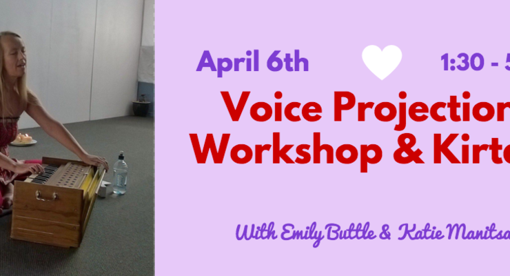 Voice Projection and Kirtan Workshop with Katie Manitsas & Emily Buttle