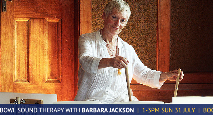 Crystal Bowl Sound Therapy with Barbara Jackson 31 July 2016 1-3pm