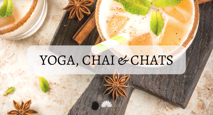 Yoga, Chai & Chats