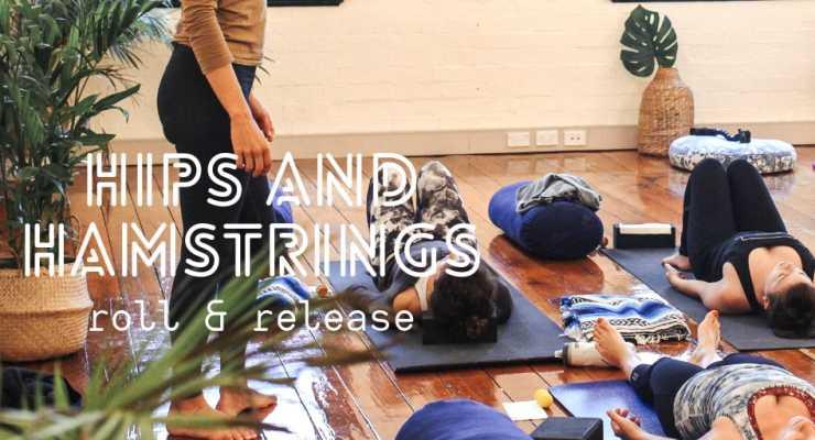 Yoga Hips & Hamstrings Myofascial Release Workshop