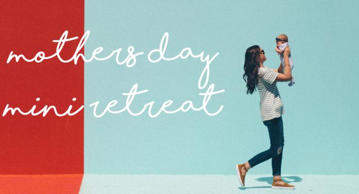 Mother's Day Mini Yoga Retreat