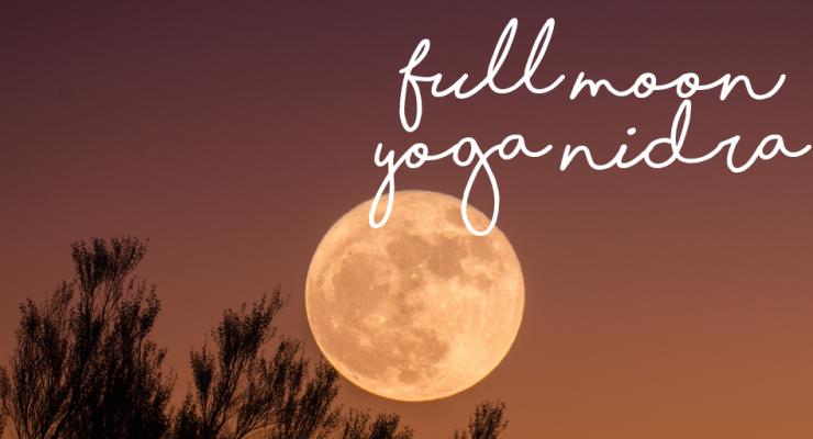 Full Moon Yoga Nidra