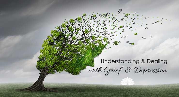 Understanding & Dealing with: Grief & Depression