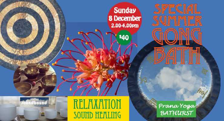 SUMMER SOUND HEALING GONG BATH : BATHURST : Sunday 8 December 2.00pm
