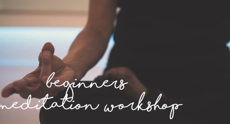 Meditation for Beginners Workshop