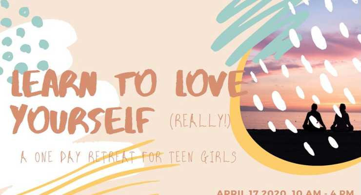 Learn To Love Yourself (really!) - A One Day Retreat For Teens