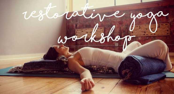 2 Hours Restorative Yoga Workshop