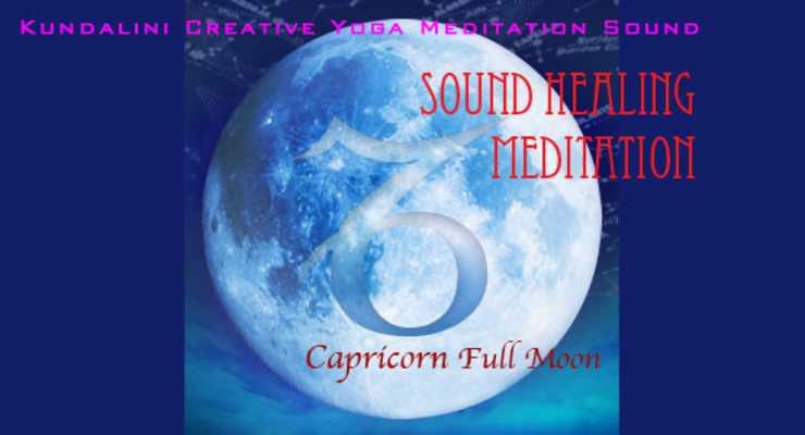 Sound Healing Meditation Full Moon in Capricorn