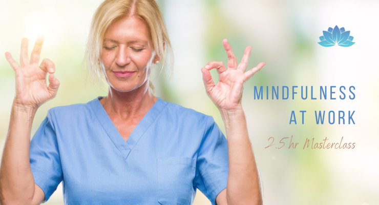 Mindfulness at Work: 2.5hr Masterclass