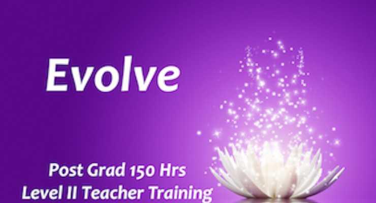 Evolve ✨ Level II Post Graduate 150hr Teacher Training