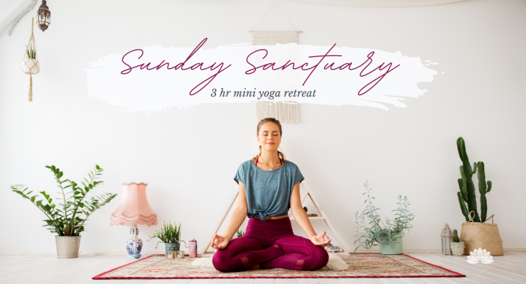 Sunday Sanctuary: 3 hour mini yoga retreat