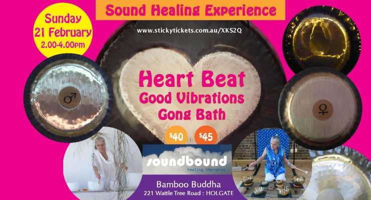 Sound Healing Gong Bath : Heart Beat : Sunday 21 February 2021 2.00pm CENTRAL COAST