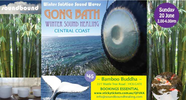Winter Solstice Sound Healing Gong Bath : Sunday 20 June 2021 2.00pm CENTRAL COAST