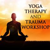 Yoga therapy and trauma workshop