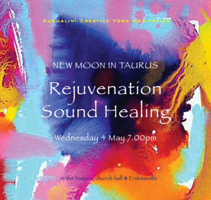 Rejuvenation Sound Healing : New Moon in Taurus : Erskineville