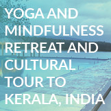 Yoga and Mindfulness Retreat and Cultural Tour to Kerala, India