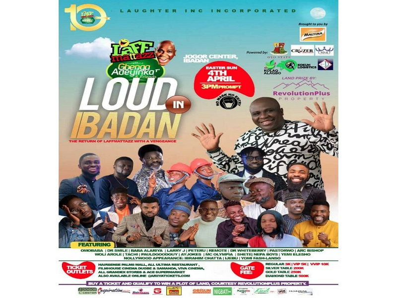 LOUD IN IBADAN ( THE RETURN OF LAFFMATTAZZ WITH A VENGEANCE)