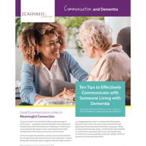 Read Communication and Dementia White Paper at Aspired Living of La Grange in La Grange, Illinois.