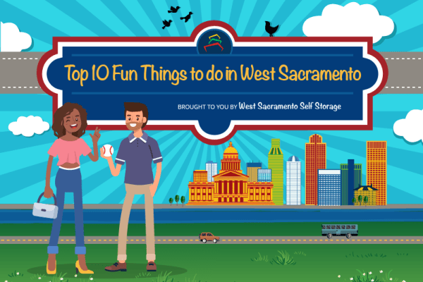View the Top 10 things to do surrounding West Sacramento Self Storage.