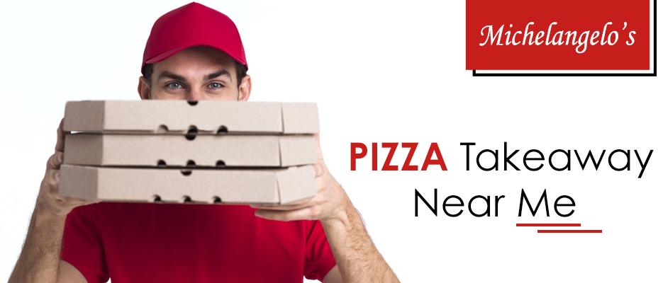 Pizza Takeaway Near Me