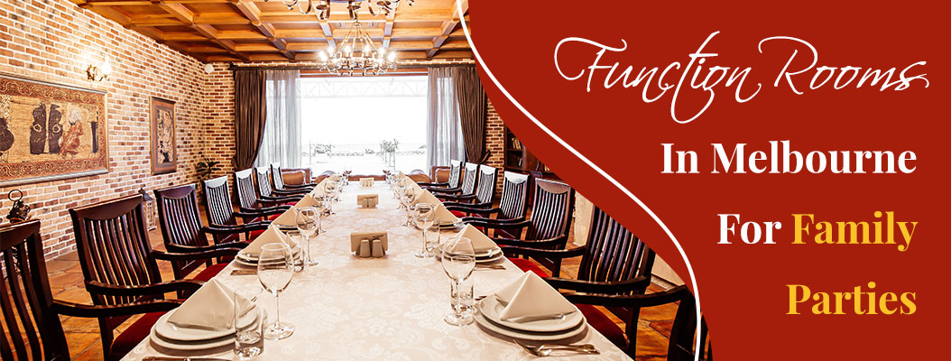 Function Rooms In Melbourne For Family Parties