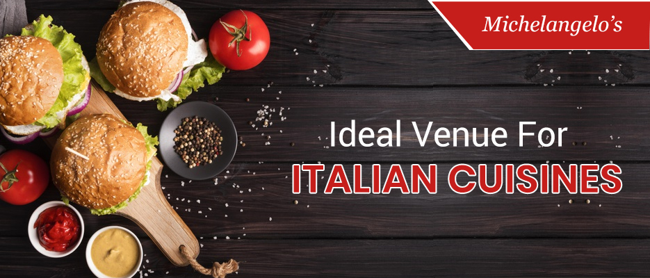 Michelangelo's Food Paradise: Ideal Venue for Italian Cuisines