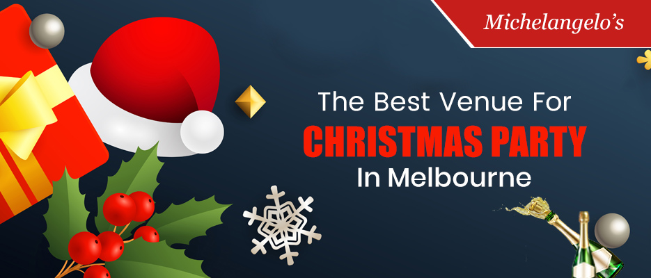Quintessential tips to shortlist the best venue for Christmas party in Melbourne