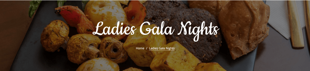 Ladies Gala Nights