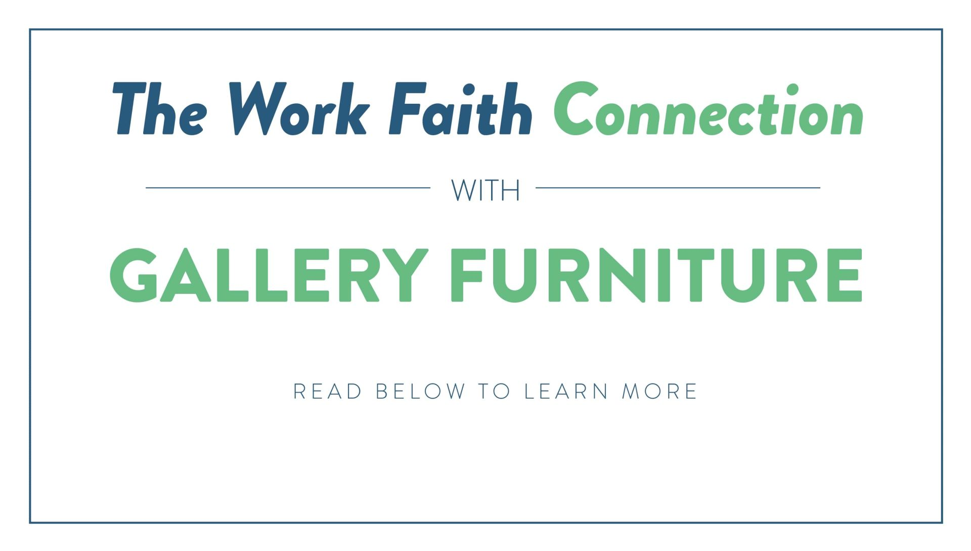 WorkFaith Connection And Gallery Furniture Can Help Job Seeker Be  Successful!