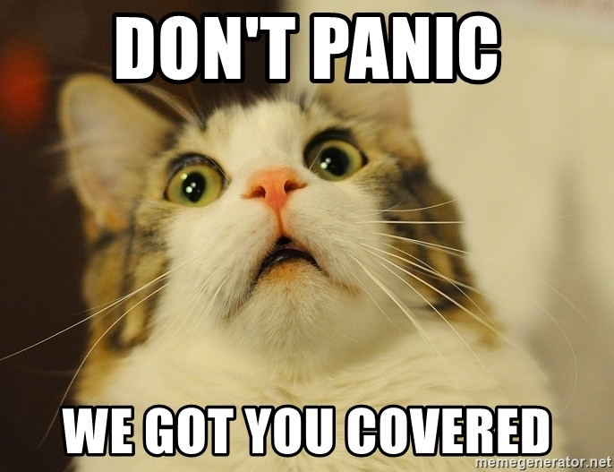 Don't panic, we got you covered