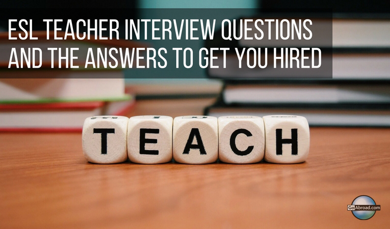 Esl Teacher Interview Questions Answers Goabroad