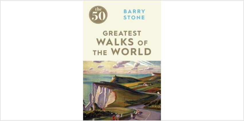 The 50 Greatest Walks of the World from The Book People