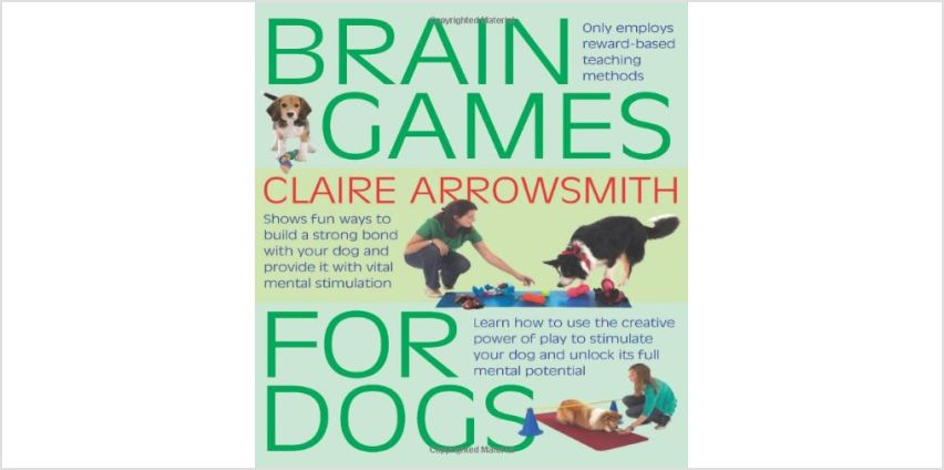 Save on Brain Games For Dogs: Fun ways to build a strong bond with your dog and provide it with vital mental stimulation and more from Amazon