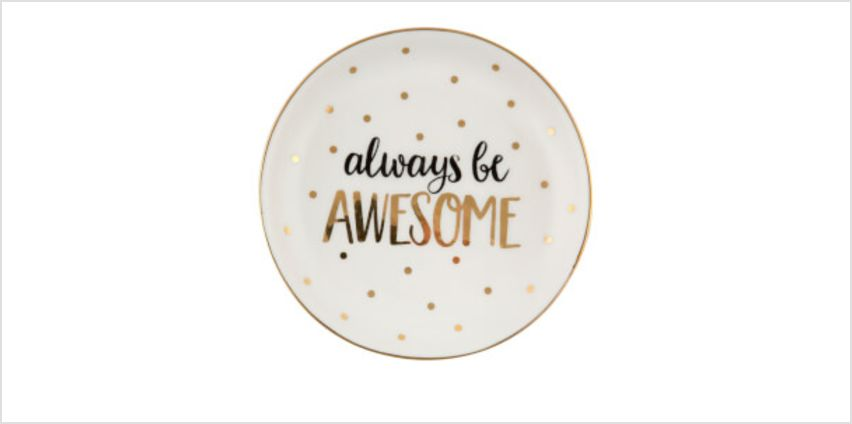 Sass & Belle Always Be Awesome Trinket Dish from I Want One Of Those