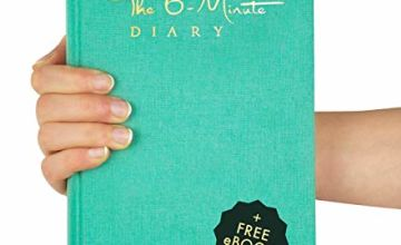 The 6-Minute Diary | 6 Minutes a Day for More Mindfulness, Happiness and Productivity | A Simple and Effective Gratitude Journal and Undated Daily Planner | The Perfect Gift