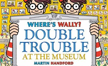 Save on Where's Wally? Double Trouble at the Museum: The Ultimate Spot-the-Difference Book!: Over 500 Differences to Spot! and more