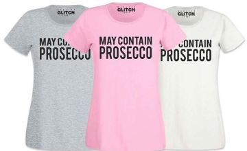 £5.99 (from Reality Glitch) for a 'May Contain Prosecco' t-shirt - choose from three colours!